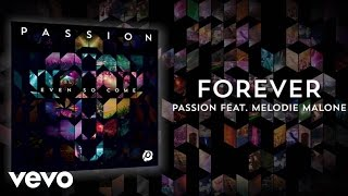 Passion - Forever (Lyrics And Chords/Live) ft. Melodie Malone