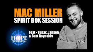 Mac Miller, xxxtentación, Burt Reynolds, Tupac - BEST spirit communication Yet!