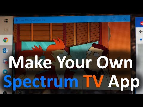 Make Your Own Spectrum TV App For Windows