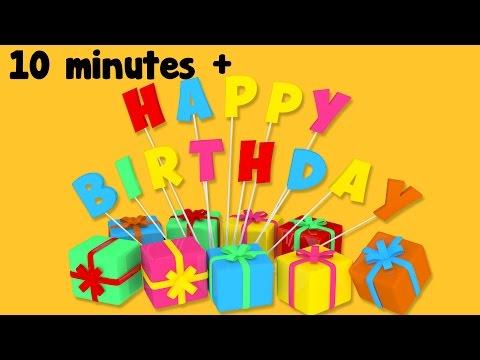 Birthday Songs  HAPPY BIRTHDAY  10 minutes plus