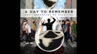 Better Off This Way - A Day To Remember (What Separates Me From You) FULL SONG
