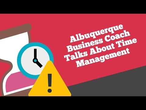 Albuquerque Business Coach Talks About Time Management