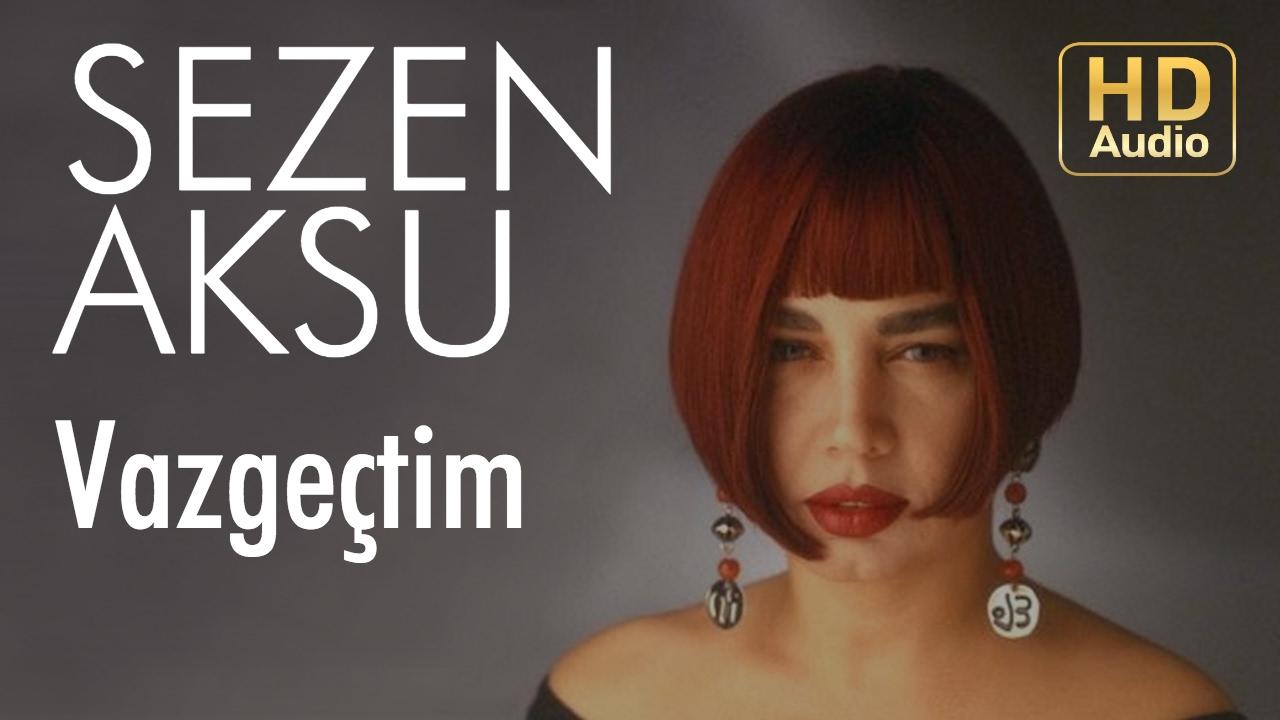 Sezen Aksu Vazgectim Official Audio Youtube