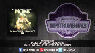 Plies Ft. Problem - Money Bag [Instrumental] (Prod. By League of Starz) + DOWNLOAD LINK