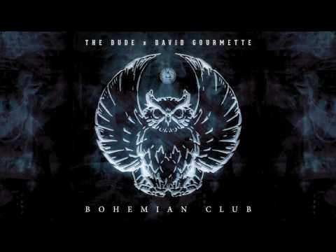 Youtube: TheDude x David Gourmette – BOHEMIAN CLUB (Full EP)