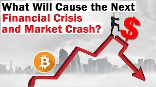 What Will Cause the Next Market Crash?
