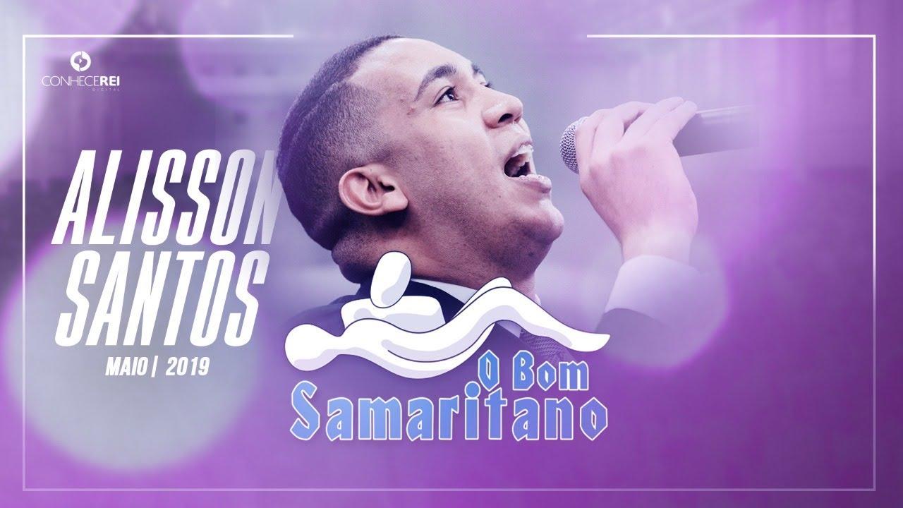 O Bom Samaritano Alisson Santos Youtube
