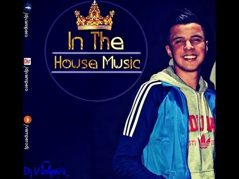 Dj Vampero - In The House Music ☆ ( Tal3aa ) ☆