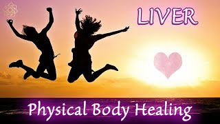 LIVER 💖 Physical Body Healing Workshop