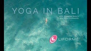 Yoga in Bali | Deepika Mehta and Mark Robberds | LIFORME