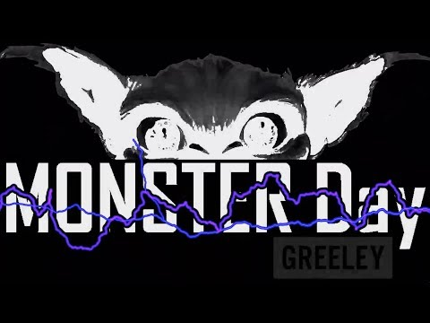 Monster Day Greeley Theme Song