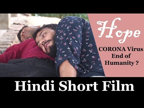 Hope - Corona virus (Covid-19) based Hindi short film || Corona Virus end of humanity?