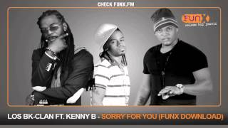 Los BK-Clan ft. Kenny B - Sorry For You (FunX download)