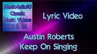 Austin Roberts - Keep On Singing (HD Lyric Video) 1972 YouTube Videos