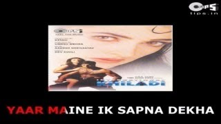 Yaar Maine Ek Sapna Dekha - Bollywood Sing Along - International Khiladi - Udit Narayan