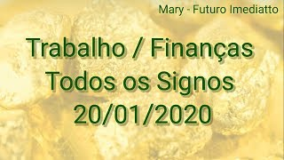 SIGNOS TRABALHO / DINHEIRO DIA 20/01/2020 | FUTURO IMEDIATTO Mary
