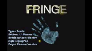 J.J. Abrams - Fringe Ost main theme ( Werdes Remix ) Грань \ За гранью