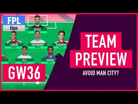 GAMEWEEK 36: TEAM SELECTION | Trust Kane over Man City Players? | Fantasy Premier League 2017/18
