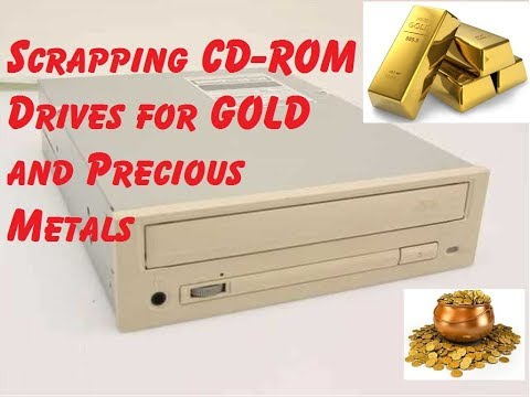 CDROM Drive Scrapping for Gold and Precious Metals