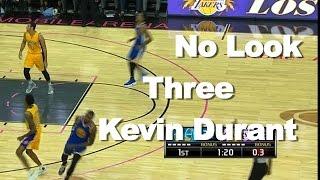 Kevin Durant No-look 3!!!