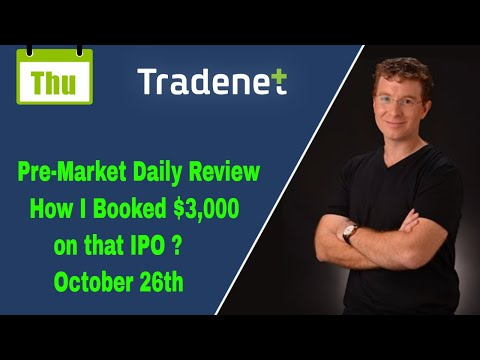 Day Trading Pre-Market Daily Review How I Booked $3,000 on that IPO ? October 26th
