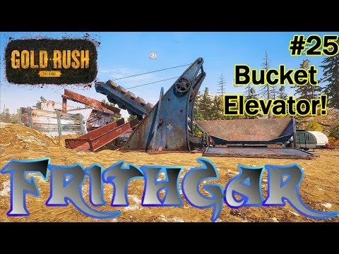 Let's Play Gold Rush The Game #25: The Bucket Elevator!