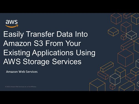 Easily Transfer Data Into Amazon S3 From Your Existing Applications Using AWS Storage Services