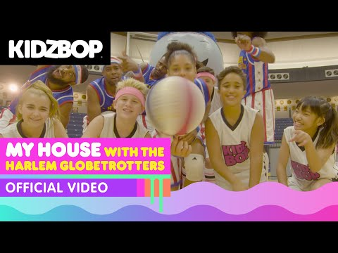 KIDZ BOP Kids & Harlem Globetrotters – My House  Music