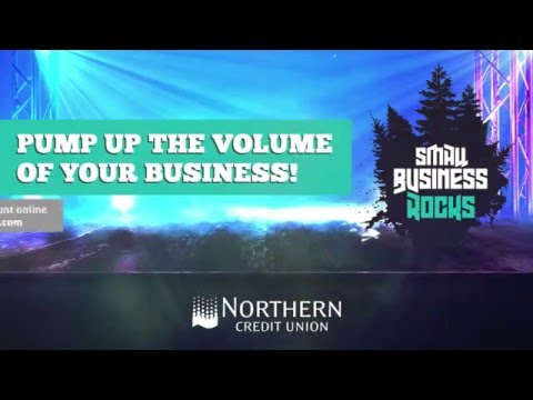 Small Business Rocks at Northern Credit Union!