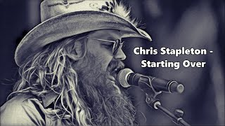 Chris Stapleton - Starting Over - Lyrics