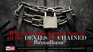 Why do people commit sins if all the devils are chained in Ramadhaan?by Dr Zakir Naik