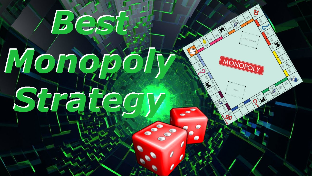 best monopoly strategy youtube