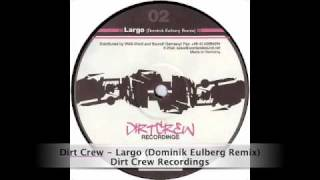 Dirt Crew - Largo Dominik Eulberg Remix