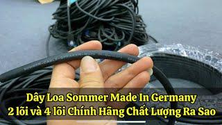 Dây Loa Sommer Made In Germany ,Chính Hãng 2 Lõi và 4 Lõi , Chất Lượng Ra Sao