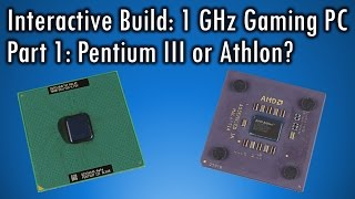1 GHz Retro PC Build Part 1: Pentium III or Athlon