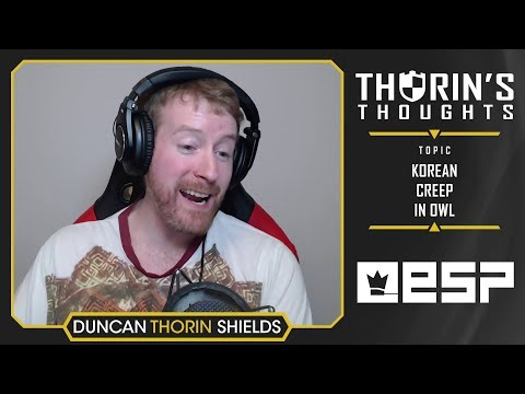 Thorin's Thoughts - Korean Creep in OWL (OW)
