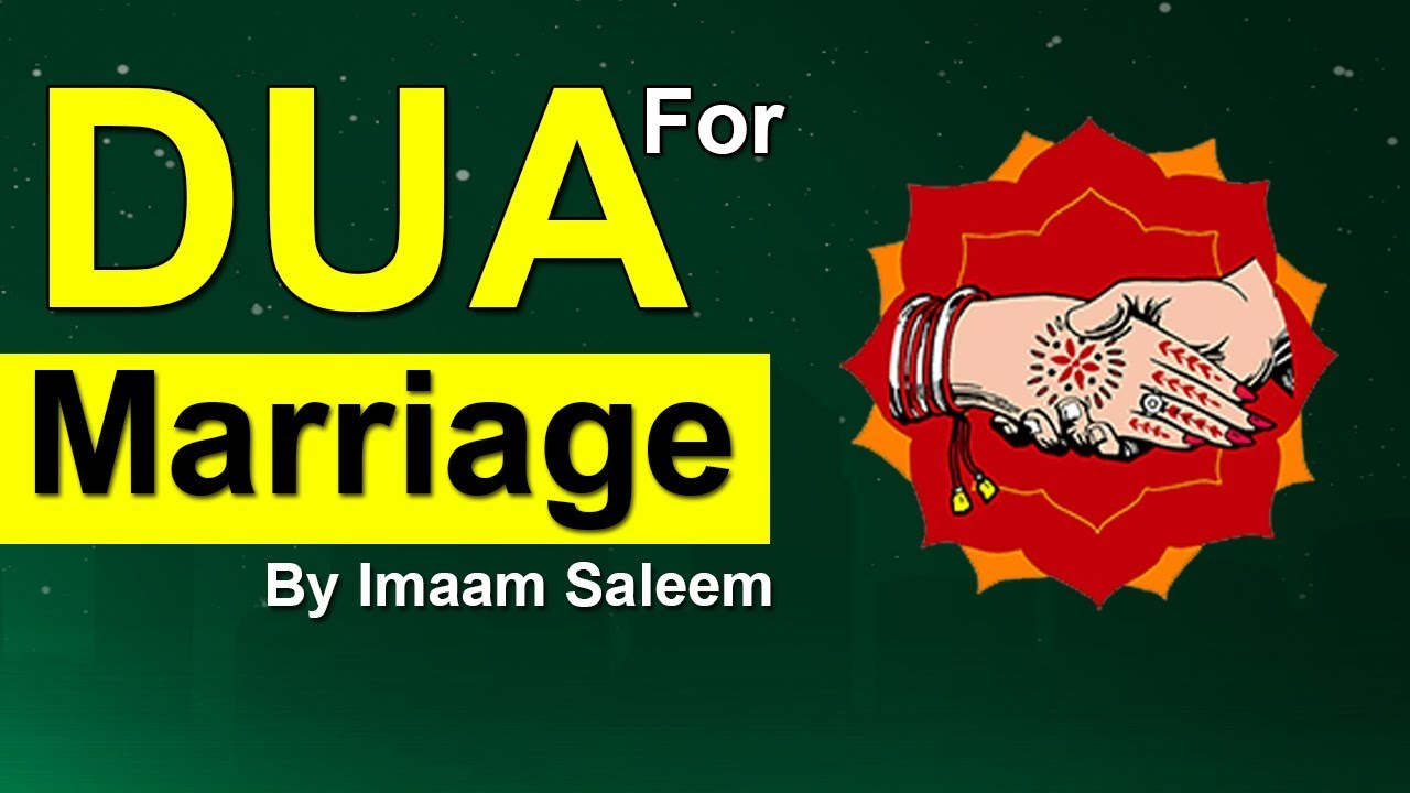 How To Get Married Soon-Dua For Marriage