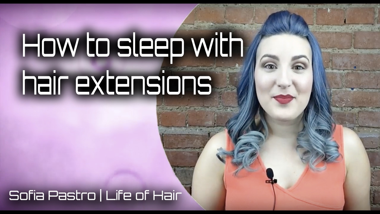 How To Sleep With Hair Extensions Youtube