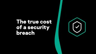 The true cost of a security breach