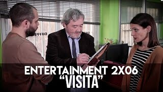 "ENTERTAINMENT 2x06 - ""Visita"""