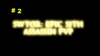 SWTOR-Assassin PVP Series-Part 2-NERF OPERATIVES