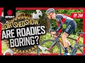 GCN Say Mountain Biking Is Boring? GMBN Reacts   Dirt Shed Show Ep. 244