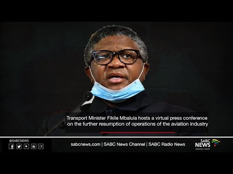The Minister of Transport Fikile Mbalula holds a virtual press conference on the aviation industry