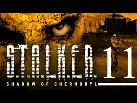 S.T.A.L.K.E.R. - SHADOW OF CHERNOBYL- EPISODE 11 (THE PATH IS OPEN)