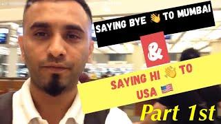 Saying Bye To Mumbai And Saying Hi  USA
