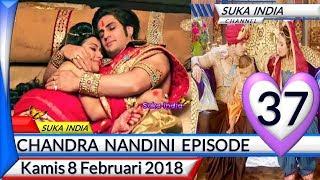 Chandra Nandini Episode 37 ❤ Kamis 8 Februari 2018 ❤ Suka India