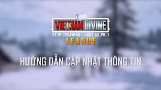 [Hướng dẫn đăng ký/tham gia và thay đổi, cập thật thông tin] Vietnam Divine League