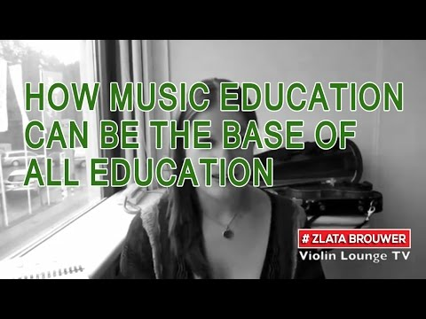 How Music Educati Can Be the Base of All Educati