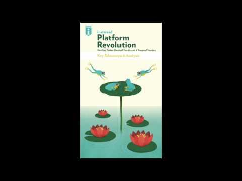 The Key Takeaways from Geoffrey Parker's & et all Platform Revolution