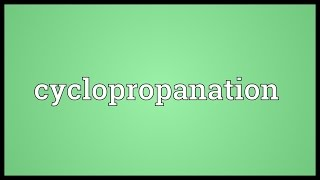 Cyclopropanation Meaning